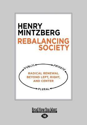 Rebalancing Society: Radical Renewal Beyond Left, Right, and Center book