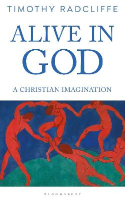 Alive in God: A Christian Imagination by Timothy Radcliffe
