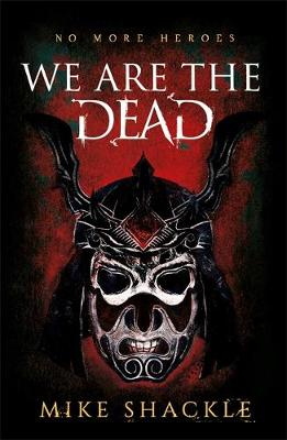We Are The Dead: Book One by Mike Shackle