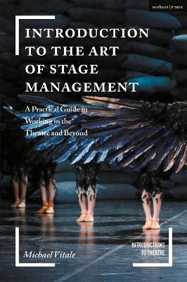 Introduction to the Art of Stage Management: A Practical Guide to Working in the Theatre and Beyond by Jim Volz