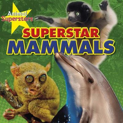 Mammal Superstars by Louise Spilsbury