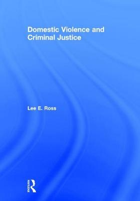 Domestic Violence and Criminal Justice book