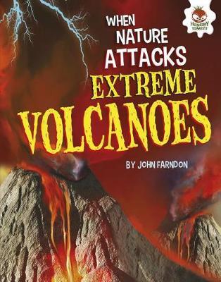 Extreme Volcanoes by John Farndon