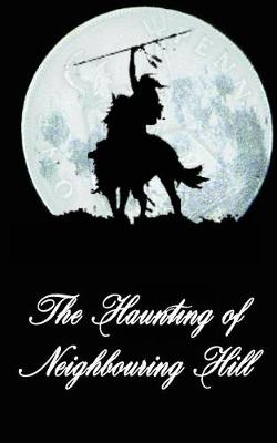 The Haunting of Neighbouring Hill Book 9 by Benjamin Robert Webb