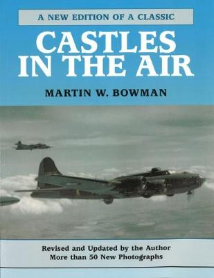 Castles in the Air by Martin W. Bowman