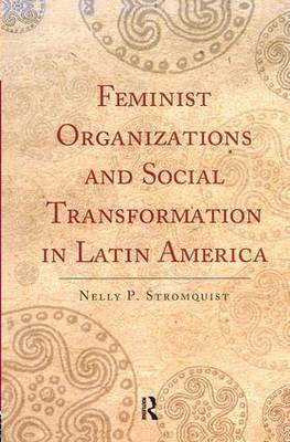 Feminist Organizations and Social Transformation in Latin America book