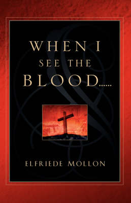 When I See the Blood by Elfriede Mollon