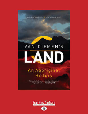 Van Diemen's Land: An Aboriginal History by Murray Johnson