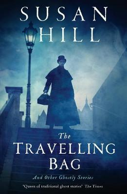 The Travelling Bag by Susan Hill