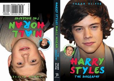 Harry Styles / Niall Horan - the Biography by Sarah Oliver