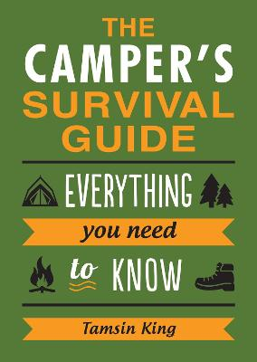 Camper's Survival Guide: Everything You Need to Know by Tamsin King