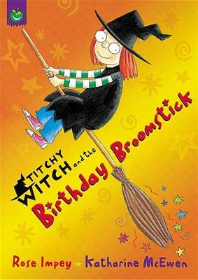 Titchy Witch: The Birthday Broomstick by Rose Impey