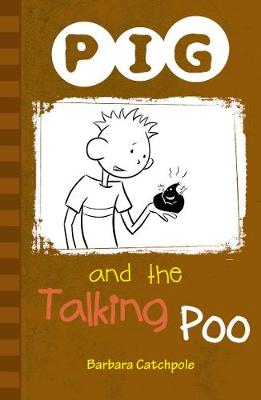 PIG and the Talking Poo by Barbara Catchpole