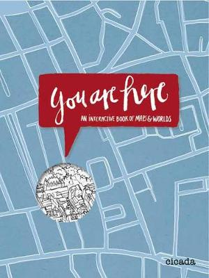 you are here: An Interactive Book of Maps & Worlds by Robin Jacobs