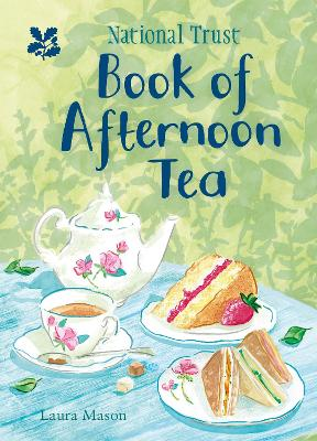 National Trust Book of Afternoon Tea by Laura Mason