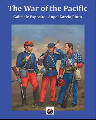 The War of the Pacific by Gabriele Esposito