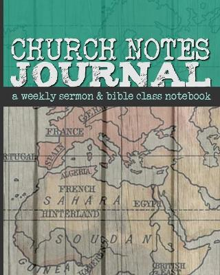 Church Notes Journal: A Weekly Sermon and Bible Class Notebook for Men by Shalana Frisby