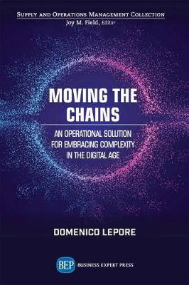 Moving the Chains: An Operational Solution for Embracing Complexity in the Digital Age by Domenico LePore