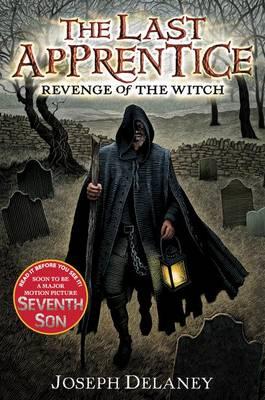 The Last Apprentice: Revenge of the Witch (Book 1) by Joseph Delaney