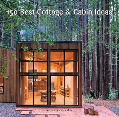 150 Best Cottage and Cabin Ideas by Francesc Zamora