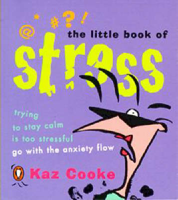 The Little Book of Stress by Kaz Cooke