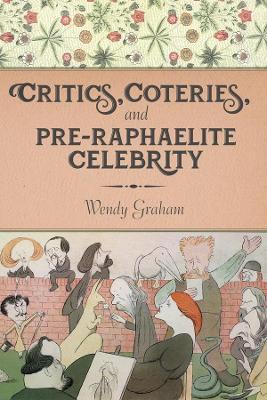 Critics, Coteries, and Pre-Raphaelite Celebrity book