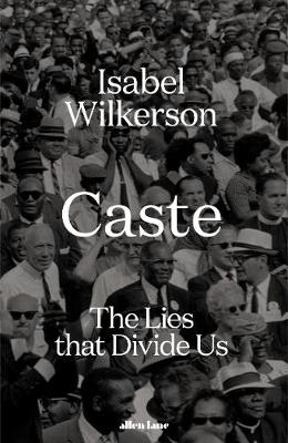 Caste: The Lies That Divide Us by Isabel Wilkerson