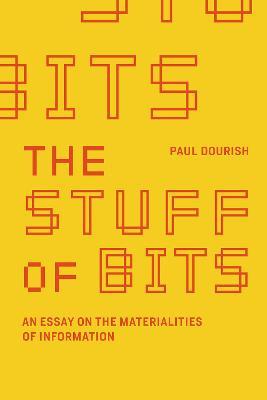 Stuff of Bits by Paul Dourish