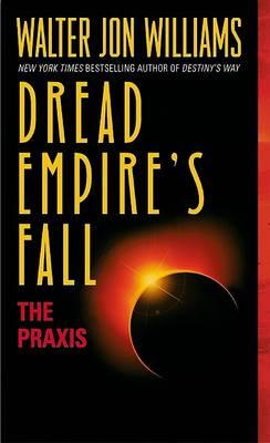 Praxis by Walter Jon Williams
