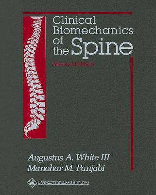 Clinical Biomechanics of the Spine by Augustus A. White