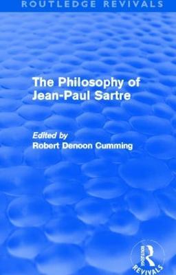 The Philosophy of Jean-Paul Sartre by Robert Denoon Cumming