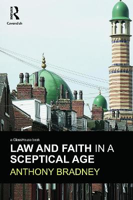 Law and Faith in a Sceptical Age by Anthony Bradney