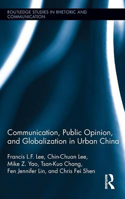 Communication, Public Opinion, and Globalization in Urban China book