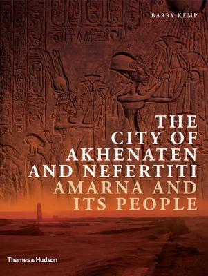 City of Akhenaten by Barry Kemp