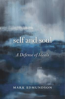 Self and Soul by Mark Edmundson