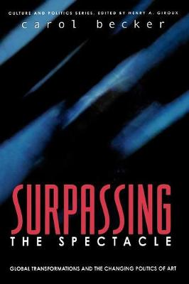 Surpassing the Spectacle by Carol Becker