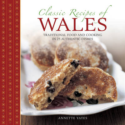 Classic Recipes of Wales by Annette Yates