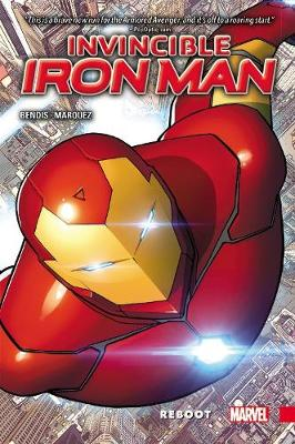 Invincible Iron Man Vol. 1: Reboot by Brian Michael Bendis