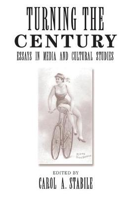 Turning The Century by Carol A. Stabile