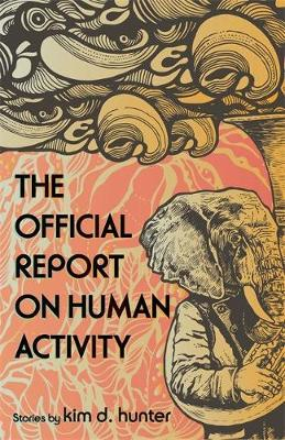 The Official Report On Human Activity by Kim D. Hunter