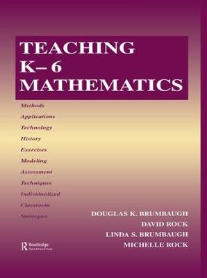 Teaching K-6 Mathematics by Douglas K. Brumbaugh