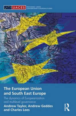 The European Union and South East Europe by Andrew Geddes