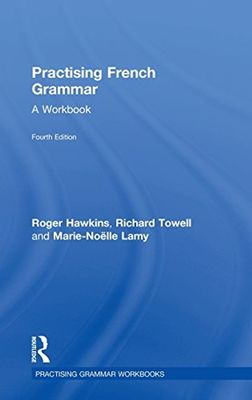 Practising French Grammar: A Workbook by Roger Hawkins