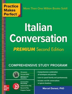 Practice Makes Perfect: Italian Conversation, Premium Second Edition by Marcel Danesi
