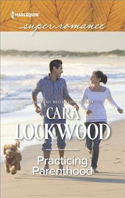Practicing Parenthood by Cara Lockwood
