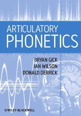 Articulatory Phonetics by Bryan Gick