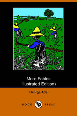 More Fables by George Ade