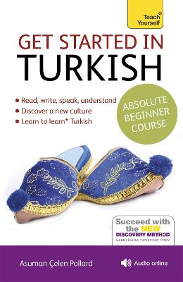 Get Started in Turkish Absolute Beginner Course: (Book and audio support) by Asuman Celen Pollard