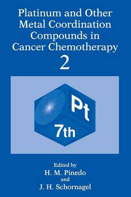 Platinum and Other Metal Coordination Compounds in Cancer Chemotherapy 2 by Steef Van De Velde