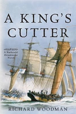 A King's Cutter: A Nathaniel Drinkwater Novel #2 by Richard Woodman